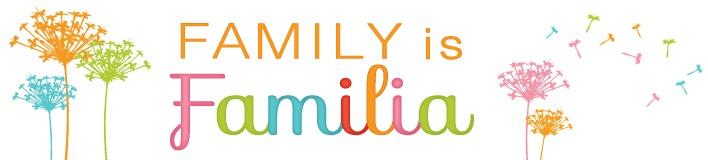 Family is Familia